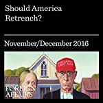 Should America Retrench? | Hal Brands,Peter Feaver