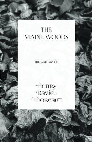 The Maine Woods - The Writings of Henry David Thoreau