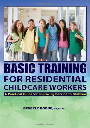(Basic Training for Residential Childcare Workers: A Practical Guide for Improving Services to Children)