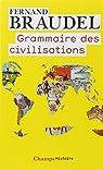 Grammaire des civilisations par Braudel