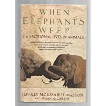When Elephants Weep: The Emotional Lives