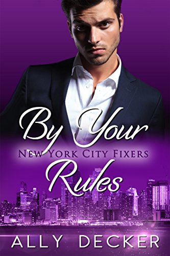 Friends Rule (By Your Rules (New York City Fixers Book 1))