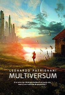 Multiversum, tome 1 par Leonardo Patrignani