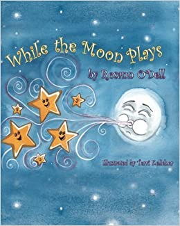 While the Moon Plays by Rosann O'Dell (2015-02-23)