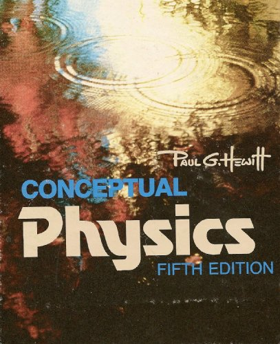 Conceptual Physics: A New Introduction to Your Environment