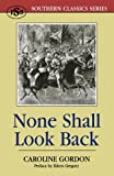 None Shall Look Back, Caroline Gordon, 1879941112