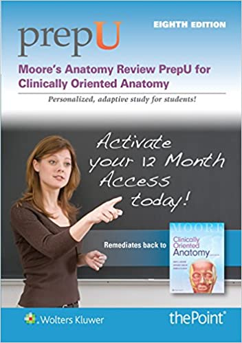 Moore\'s Anatomy Review PrepU: for Clinically Oriented Anatomy ...