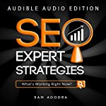 SEO Expert Strategies: SEO Consultant Spills His Secrets | Sam Adodra