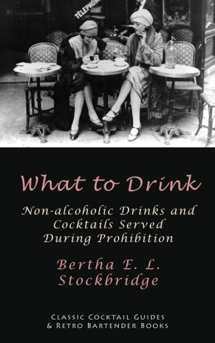 What to Drink: Non-Alcoholic Drinks and Cocktails Served During Prohibition