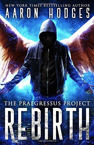 Rebirth (The Praegressus Project) (Volume 1) pdf