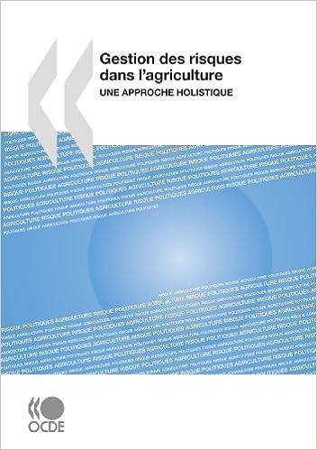 Lire Gestion des risques dans l'agriculture : Une approche holistique pdf, epub ebook