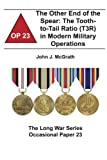 img - for The Other End of the Spear: The Tooth-to-Tail Ratio (T3R) in Modern Military Operations: The Long War Series Occasional Paper 23 book / textbook / text book