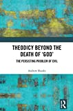 img - for Theodicy Beyond the Death of 'God': The Persisting Problem of Evil book / textbook / text book