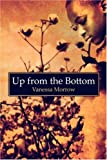 Up from the Bottom, Vanessa Morrow, 1604415185