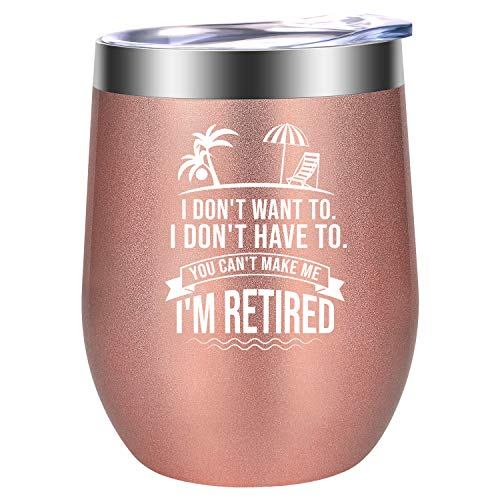 I Don't Want To I Don't Have To I'm Retired - Happy Retirement Gifts for Women - Funny Retired Goodbye, Summer Beach Gifts for Retiring Teacher, Nurse, Gigi, Friend, Coworker - LEADO Wine Tumbler Cup (Best Retirement Gifts For Her)