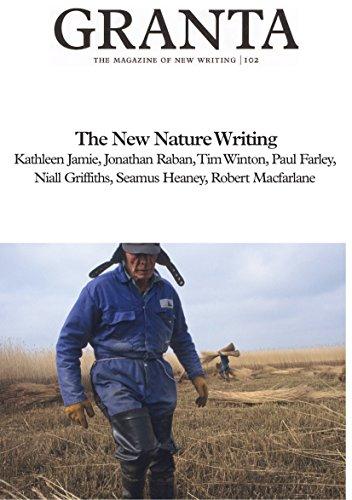 Granta 102: New Nature Writing (The Magazine of New Writing)