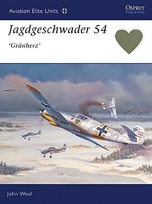 Jagdgeschwader 54 : 'Grunherz' (Osprey Aviation Elite 6)