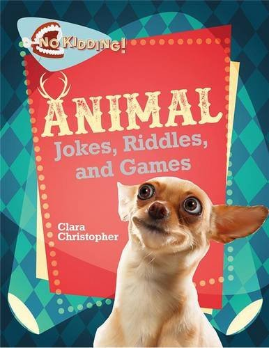 Read Online Animal Jokes, Riddles, and Games (No Kidding!) ebook