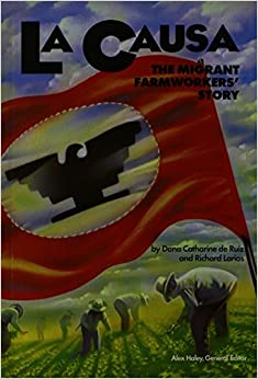 Book La Causa the Migrant Farmworkers Story: Student Reader (Stories of America (Pdf))