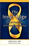 img - for The Inner Edge: The 10 Practices of Personal Leadership book / textbook / text book