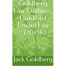 Goldberg Law Outlines, Landlord Tenant Law (2018)