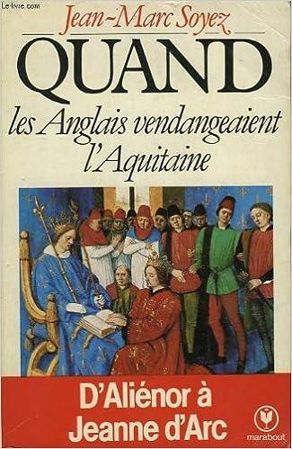 En ligne Quand les Anglais vendangeaient l'Aquitaine pdf epub