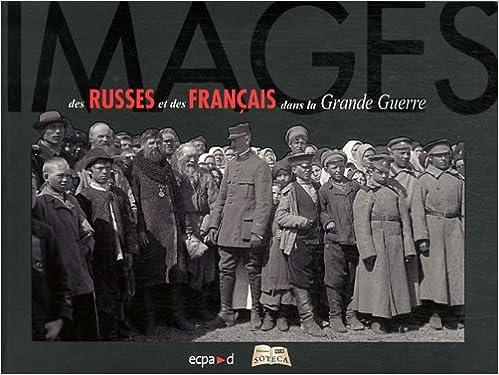 Livres gratuits en ligne Images des Russes et des Français dans la Grande Guerre pdf