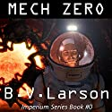 Mech Zero: The Dominant Audiobook by B. V. Larson Narrated by Mirron Willis