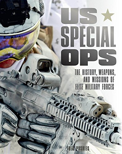 US Special Ops: The History, Weapons, and Missions of Elite Military Forces (365) cover