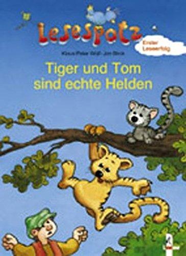 Tiger und Tom sind echte Helden (Lesespatz)