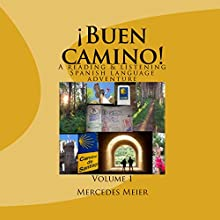 ¡Buen camino!: A Reading & Listening Language Adventure in Spanish: Reading Books for Mastery, Book 1 Audiobook by Mercedes Meier Narrated by Mercedes Meier