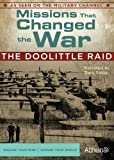 MISSIONS THAT CHANGED THE WAR: THE DOOLITTLE RAID by Athena