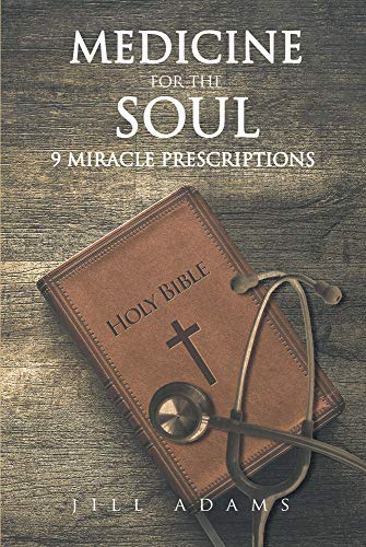 Medicine for the Soul : 9 Miracle Prescriptions
