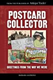 Postcard Collector: Greetings From the Way We Were
