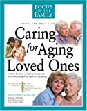Caring for Aging Loved Ones (FOTF Complete Guide)