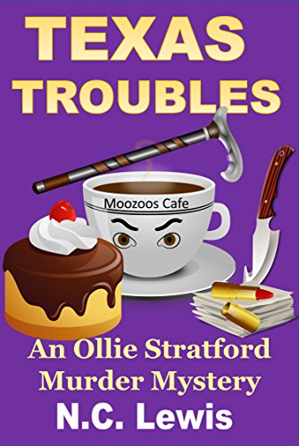 Texas Troubles (An Ollie Stratford Mystery Book 1) by [Lewis, N.C.]