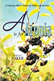 A is for Aronia: A Guide for Black Chokeberry Edibles and Sundries