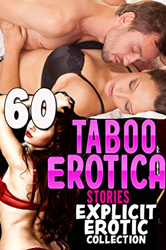 60 TABOO EROTICA STORIES (EXPLICIT EROTIC COLLECTION) por Megan Pounder