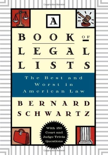 A Book of Legal Lists: The Best and Worst in American Law, with 150 Court and Judge Trivia Questions 1st edition by Schwartz, Bernard (1997) Hardcover