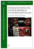 Changing Economies and Changing Identities in Postsocialist Eastern Europe, , 3825811212
