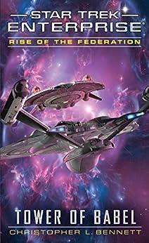 Rise of the Federation: Tower of Babel (Star Trek: Enterprise Book 16) by [Bennett, Christopher L.]