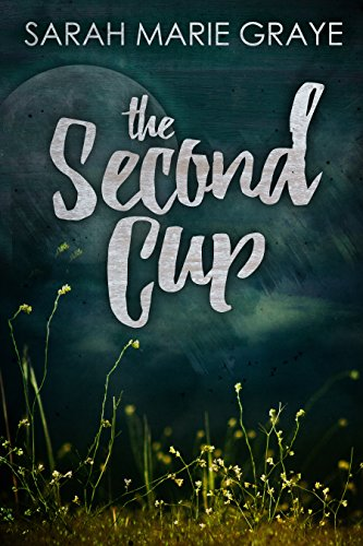 Book: The Second Cup by Sarah Marie Graye