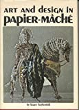 Art and Design in Papier-mache