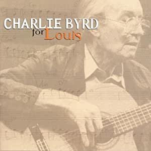 Charlie Byrd - For Louis (a tribute to Louis Armstrong)