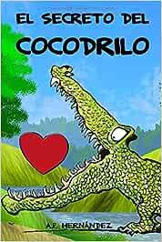 El secreto del cocodrilo: Un educativo cuento infantil