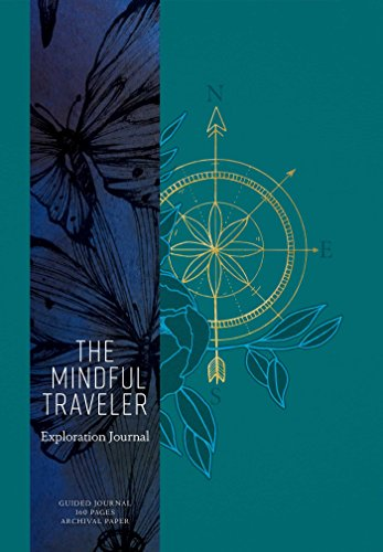 The Mindful Traveler: Exploration Journal