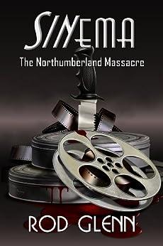 Sinema: The Northumberland Massacre by [Glenn, Rod]