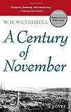 img - for A Century of November: A Novel (Michigan Literary Fiction Awards) book / textbook / text book