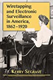 Following the 2013 revelations of Edward Snowden, Americans have come to realize that many of us may be under surveillance at any time. It all started 150 years ago on the battlefields of the Civil War, where each side tapped the other's telegraph li...