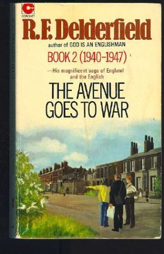 The Avenue Goes to War 1940-1947 (The Avenue, 2) (Rf Delderfield The Avenue Goes To War)